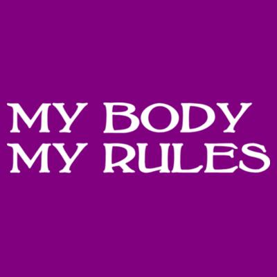 My body my rules - Camisetas Personalizadas Mujer Design