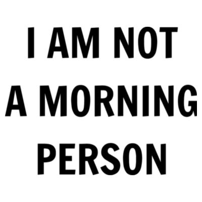Camiseta I am not a morning person Design