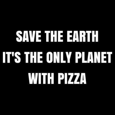 Camiseta Save The Earth It's The Only Planet With Pizza Mujer Design